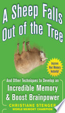 A Sheep Falls Out Of The Tree And Other Techniques To Develop An Incredible Memory And Boost Brainpower