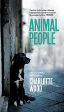 Animal People - Charlotte Wood