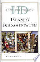 Historical Dictionary of Islamic Fundamentalism And Detailed Examination Of Islam As A