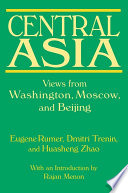 Central Asia  Views from Washington  Moscow  and Beijing
