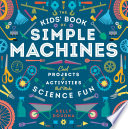 The Kids  Book of Simple Machines