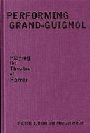 Performing Grand-Guignol