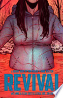 Revival Vol. 8: Stay Just A Little Bit Longer : of the revivers is killing the world,...