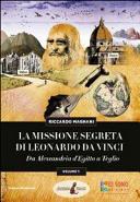 La missione segreta di Leonardo da Vinci da Alessandria d Egitto a Teglio