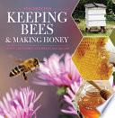 Keeping Bees   Making Honey