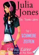 Julia Jones   Die Teenie Jahre   Teil 1  Schwere Zeiten