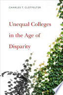 Unequal Colleges In The Age Of Disparity book