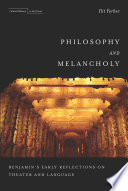 Philosophy and Melancholy Benjamin's Early Reflections on Theater and Language