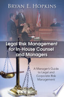 Legal Risk Management for In House Counsel and Managers