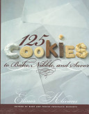 125 Cookies to Bake, Nibble, and Savor