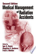 Medical Management Of Radiation Accidents Second Edition