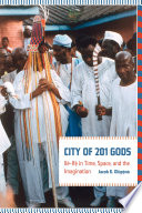 City of 201 gods Ile-Ife in time, space, and the imagination