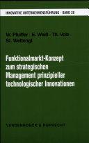 Funktionalmarkt-Konzept zum strategischen Management prinzipieller technologischer Innovationen