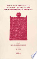 Magic And Rationality In Ancient Near Eastern And Graeco roman Medicine