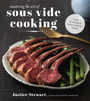 Mastering The Art Of Sous Vide