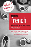 Insider s French  Intermediate Conversation Course  Learn French with the Michel Thomas Method