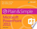 Microsoft PowerPoint 2013 Plain   Simple