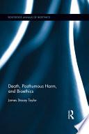 Death  Posthumous Harm  and Bioethics