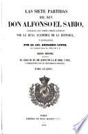 Las siete Partidas del Rey Don Alfonso el Sabio  cotejadas con varios codices antiguos por la Real Academia de la historia  y glosadas