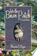 Into the Briar Patch To Understand Her Family History