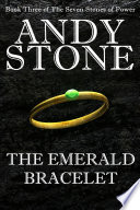 The Emerald Bracelet   Book Three of the Seven Stones of Power