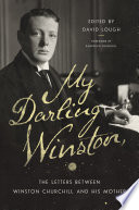My Darling Winston  The Letters Between Winston Churchill and His Mother