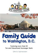 The DC Capital Kids Family Guide to Washington  D  C