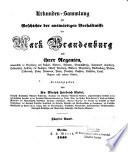 Codex diplomaticus Brandenburgensis  Hauptth  Urkunden Sammlung f  r die Orts  und specielle Landesgeschichte  1  25 Bd  1838 1863