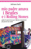 Mio padre amava i Beatles e i Rolling Stones