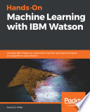 Hands On Machine Learning With Ibm Watson
