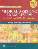 Lippincott Williams and Wilkins s Medical Assisting Exam Review for CMA Amd RMA Certification