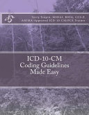 ICD 10 CM Coding Guidelines Made Easy