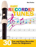 Easy Recorder Tunes   30 Fun and Easy Recorder Tunes for Beginners