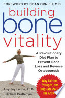 Building Bone Vitality A Revolutionary Diet Plan To Prevent Bone Loss And Reverse Osteoporosis Without Dairy Foods Calcium Estrogen Or Drugs