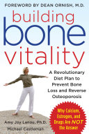 download ebook building bone vitality: a revolutionary diet plan to prevent bone loss and reverse osteoporosis--without dairy foods, calcium, estrogen, or drugs pdf epub