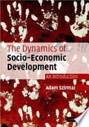 The Dynamics of Socio Economic Development