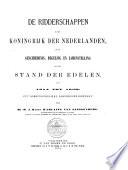 De Ridderschappen in het Koningrijk der Nederlanden, of De geschiedenis, regeling en zamenstelling van den stand der edelen, van 1814 tot 1850