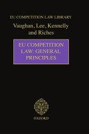 EU Competition Law  General Principles