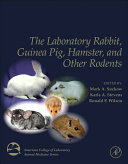 The Laboratory Rabbit, Guinea Pig, Hamster, and Other Rodents Book