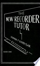 The New Recorder Tutor  Book I