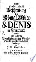 Kurtze jedoch curieuse Beschreibung Der Königl. Abtey S. Denis in Franckreich