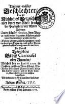 Thurnier-mässige Geschlechter, Das ist Nützliches Verzeichniß aller derer von Adel, so nach der Probe ihrer vier Ahnen Zu denen Unter Käyser Henrico, dem Vogler, und denen folgenden Käysern gehaltenen Thurnieren sind gelassen worden