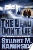 The Dead Don't Lie Award Winner And Mwa S Grand Master Stuart Kaminsky S