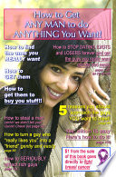 How To Get Any Man To Do Anything You Want! : is quite possibly the most evil (and...