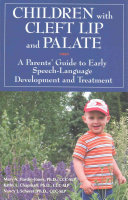 Children with Cleft Lip and Palate: A Parents' Guide to Early Speech-Language Development and Treatment