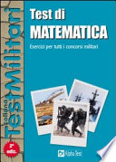Test di matematica  Esercizi per tutti i concorsi militari