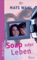 Soap oder Leben