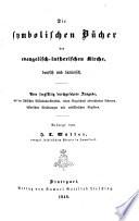 Die symbolischen Bücher der evangelisch-luterischen Kirche, deutsch u. latein