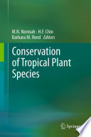 Conservation of Tropical Plant Species The Methods And Current Status Of