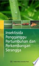 Insektisida Penganggu Pertumbuhan dan Perkembangan Serangga